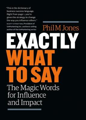 Exactly What to Say by Phil M. Jones