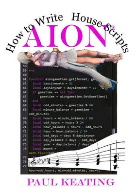 How to Write Aion House Scripts by Paul Keating