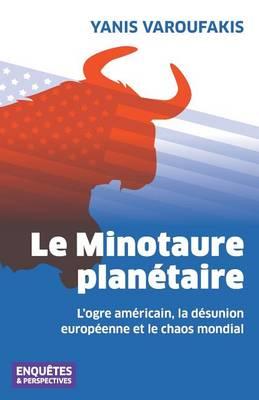 Le Minotaure Planetaire by Yanis Varoufakis