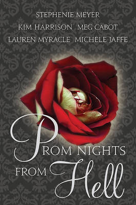 Prom Nights from Hell by Stephenie Meyer