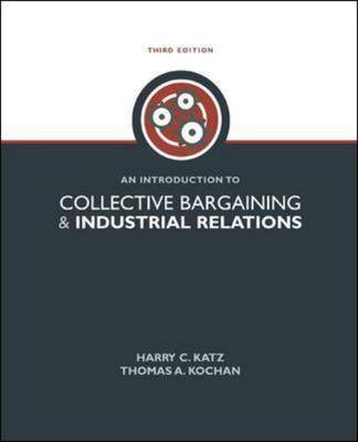An Introduction to Collective Bargaining and Industrial Relations by Harry Charles Katz