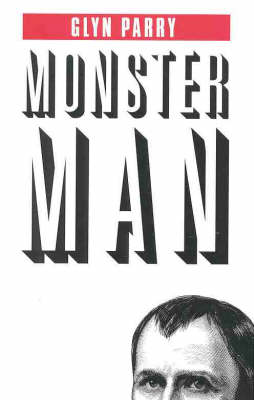 Monster Man by Glyn Parry