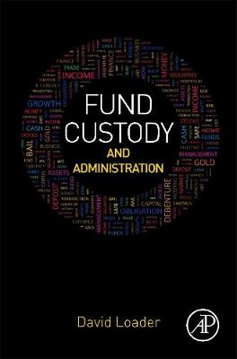 Fund Custody and Administration by David Loader
