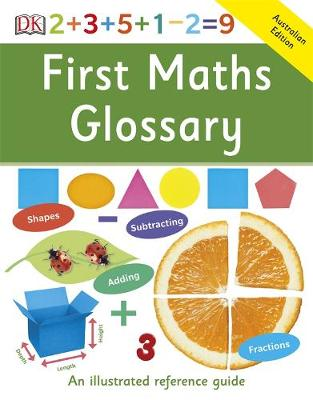 First Maths Glossary: First Reference by DK Australia