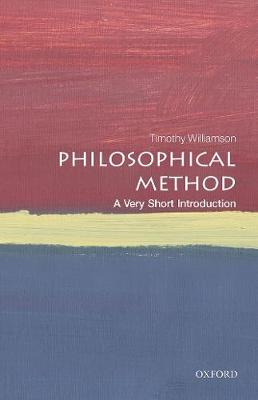 Philosophical Method: A Very Short Introduction by Timothy Williamson