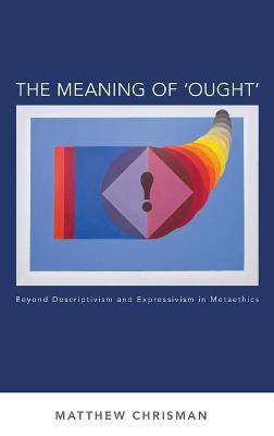 Meaning of 'Ought' by Matthew Chrisman