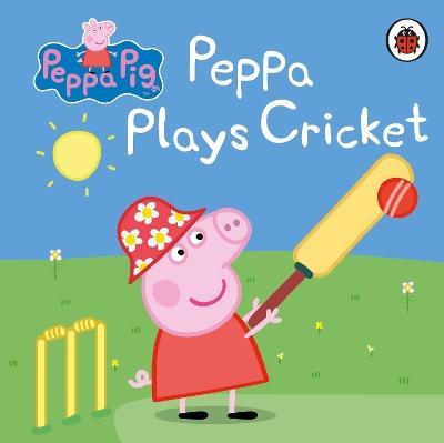 Peppa Pig: Peppa Plays Cricket book