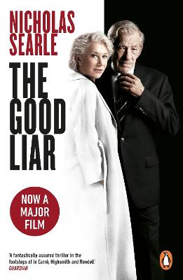 The Good Liar: Now a Major Film Starring Helen Mirren and Ian McKellen by Nicholas Searle