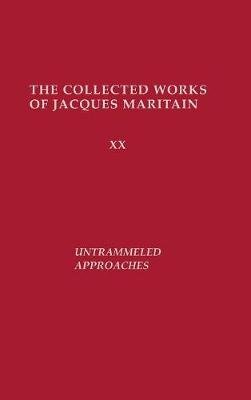 Untrammeled Approaches by Jacques Maritain