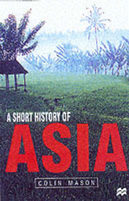 A Short History of Asia by Colin Mason