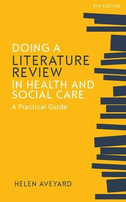 Doing a Literature Review in Health and Social Care: A Practical Guide book