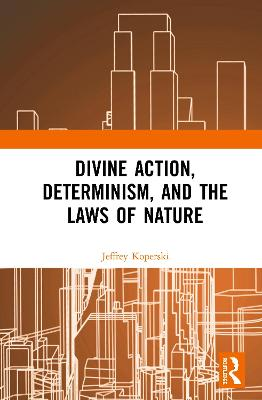 Divine Action, Determinism, and the Laws of Nature book