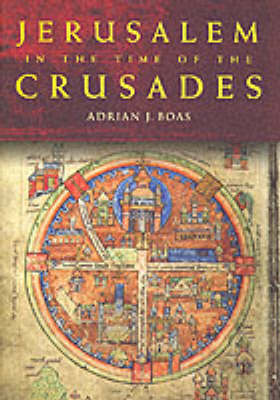 Jerusalem in the Time of the Crusades book