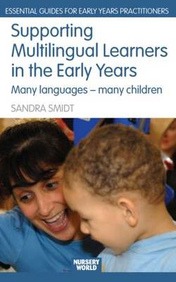Supporting Multilingual Learners in the Early Years by Sandra Smidt
