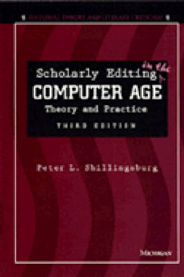Scholarly Editing in the Computer Age by Peter L. Shillingsburg
