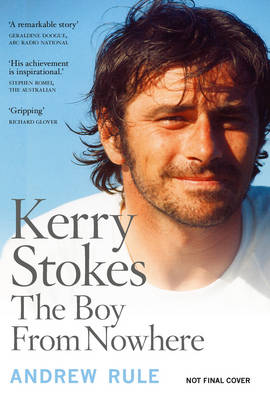 Kerry Stokes by Andrew Rule