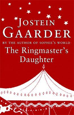 The Ringmaster's Daughter by Jostein Gaarder