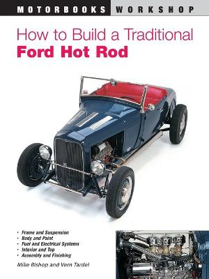 How to Build a Traditional Ford Hot Rod by Mike Bishop