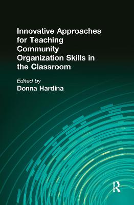 Innovative Approaches for Teaching Community Organization Skills in the Classroom by Donna Hardina