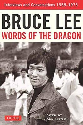 Bruce Lee Words of the Dragon by Bruce Lee
