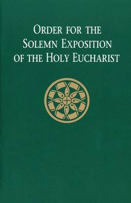 Order for the Solemn Exposition of the Holy Eucharist by Catholic Church