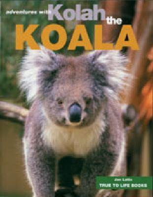 Adventures with Kolah the Koala book