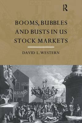 Booms, Bubbles and Bust in the Us Stock Market book
