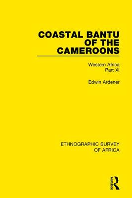 Coastal Bantu of the Cameroons by Edwin Ardener