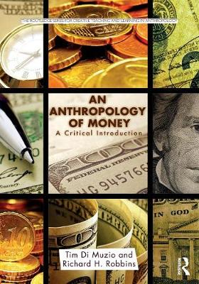 An Anthropology of Money by Tim Di Muzio