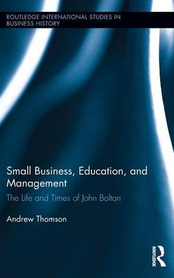 Small Business, Education, and Management by Andrew Thomson