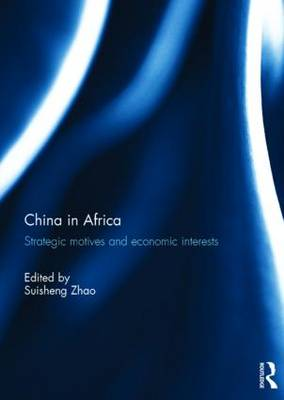 China in Africa: Strategic Motives and Economic Interests book