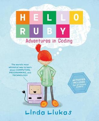 Hello Ruby: Adventures in Coding by Linda Liukas