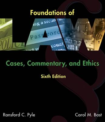 Foundations of Law: Cases, Commentary and Ethics by Ransford Pyle