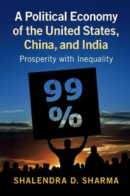 A Political Economy of the United States, China, and India by Shalendra D. Sharma
