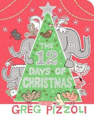 The 12 Days Of Christmas by Greg Pizzoli