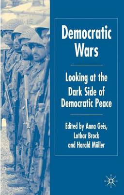 Democratic Wars by A. Geis