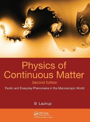 Physics of Continuous Matter by B. Lautrup