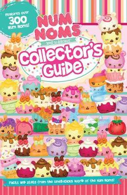 Num Noms Collector's Guide by Parragon Books Ltd