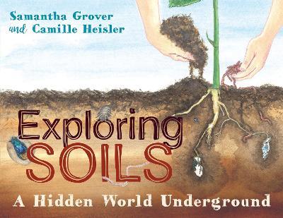Exploring Soils by Samantha Grover