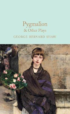 Pygmalion & Other Plays book