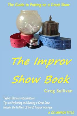 The Improv Show Book by Greg Sullivan