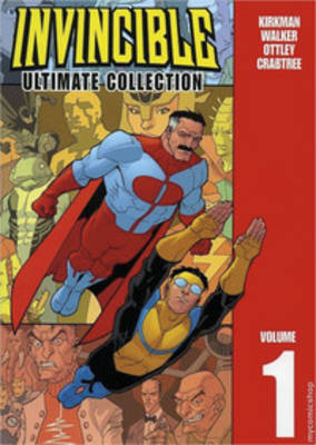 Invincible: The Ultimate Collection Volume 1 by Robert Kirkman