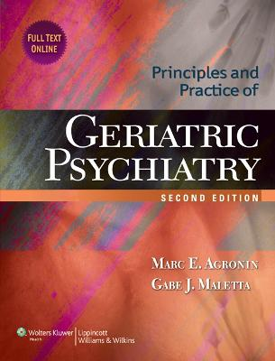 Principles and Practice of Geriatric Psychiatry by Marc E. Agronin