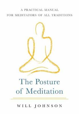 The Posture of Meditation: A Practical Manual for Meditators of All Traditions book