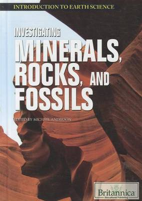 Investigating Minerals, Rocks, and Fossils by Michael Anderson