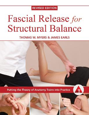 Fascial Release For Structural Balance, Revised Edition by James Earls