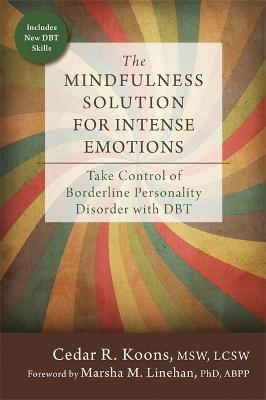 The Mindfulness Solution for Intense Emotions by Cedar R. Koons