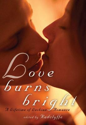 Love Burns Bright by Radclyffe