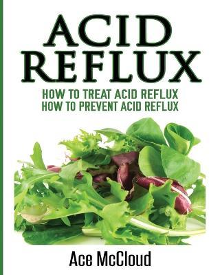 Acid Reflux by Ace McCloud