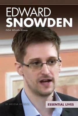 Edward Snowden: Nsa Whistle-Blower by Melissa Higgins